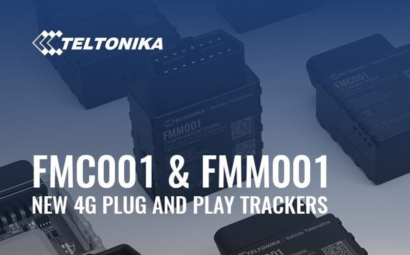 New 4G Plug and Play Trackers from Teltonika – FMC001 and FMM001